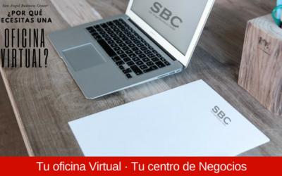 ¿Por qué necesitas una oficina virtual?